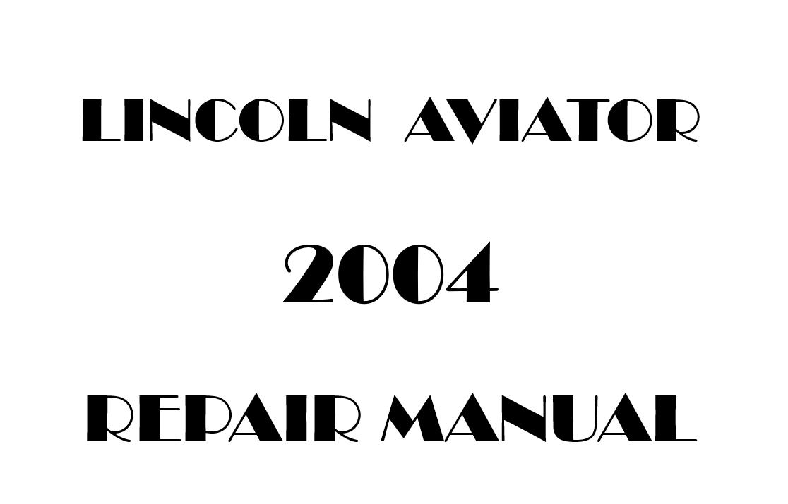 2004 Lincoln Aviator repair manual