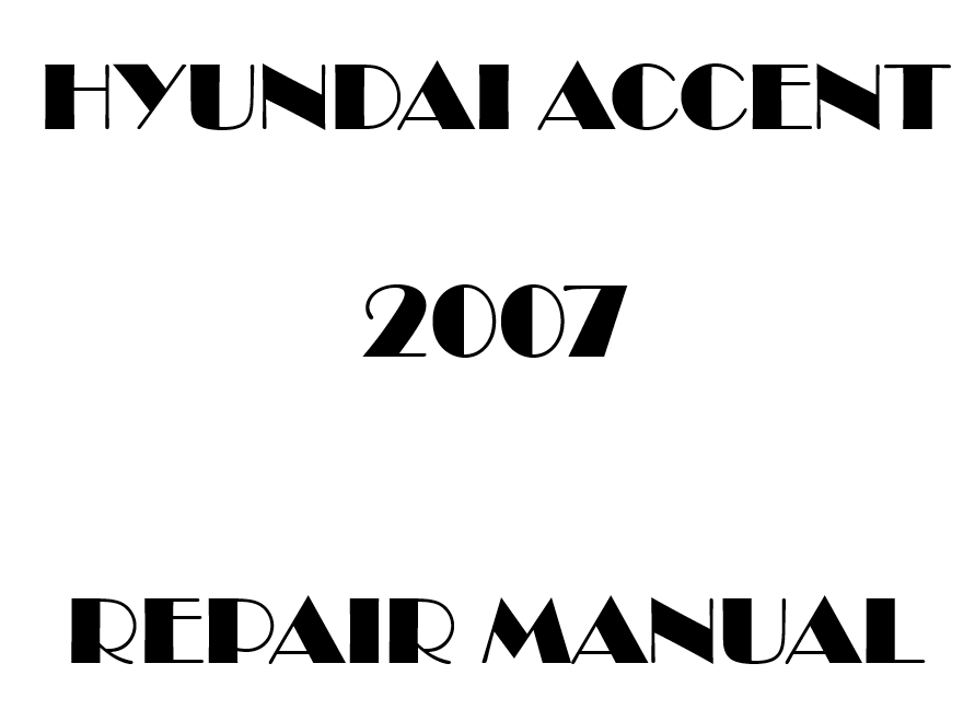 2007 Hyundai Accent repair manual