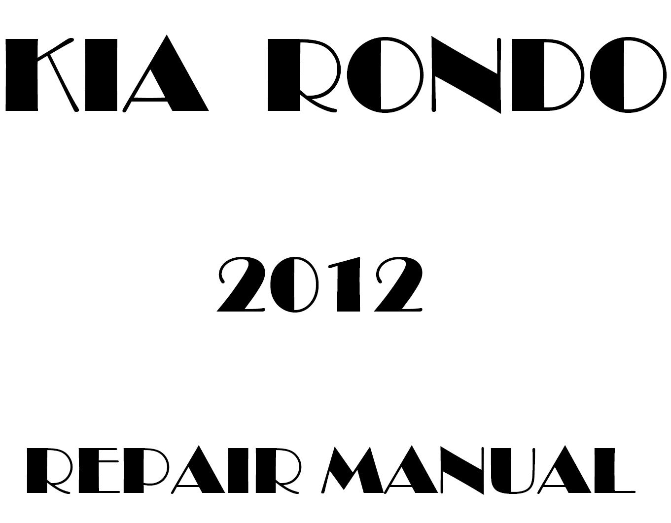 2012 Kia Rondo repair manual