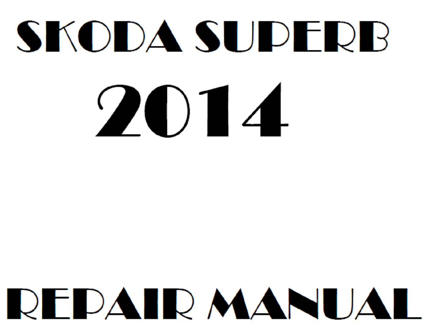 2014 Skoda Superb repair manual