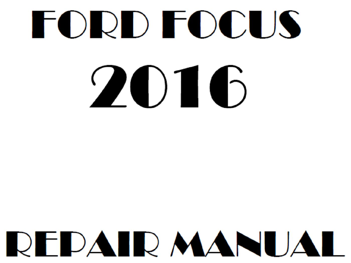 2016 Ford Focus repair manual