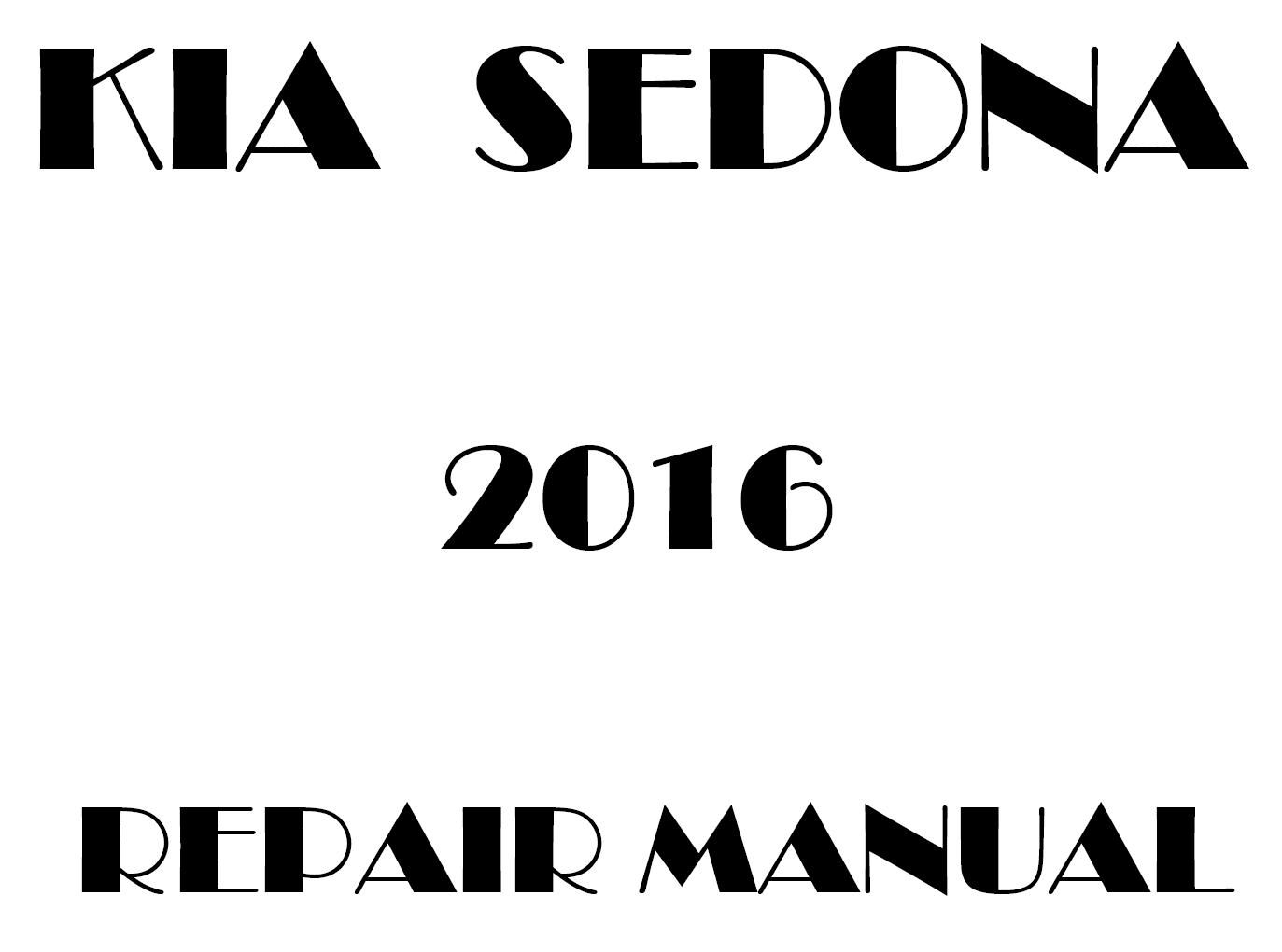 2016 Kia Sedona repair manual