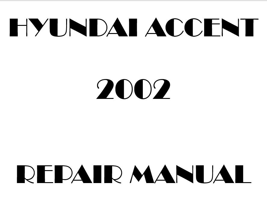 2002 Hyundai Accent repair manual
