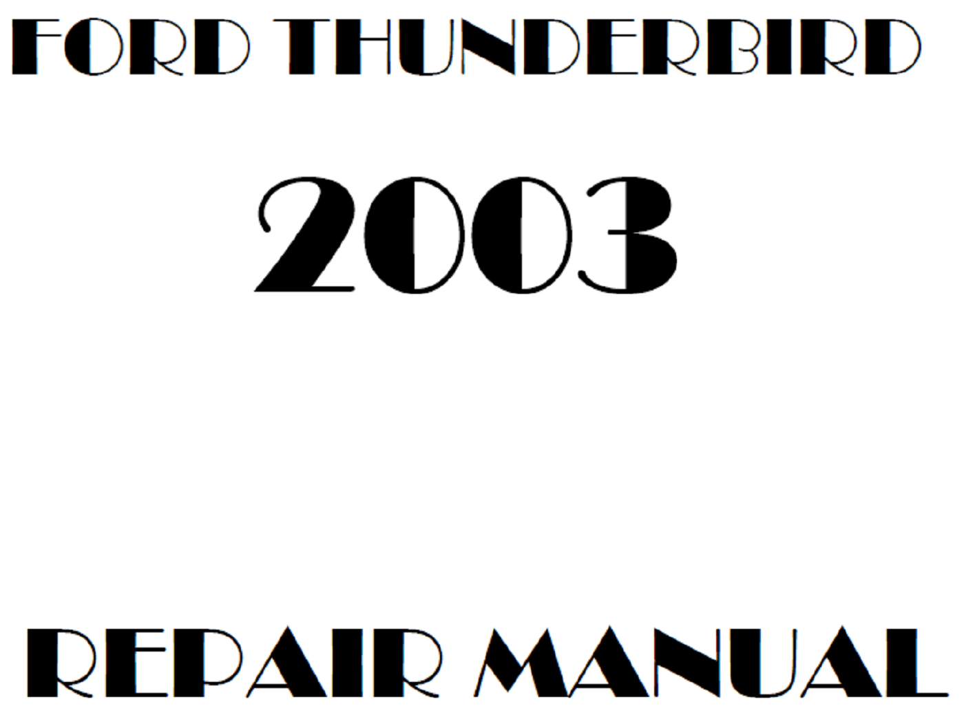 2003 Ford Thunderbird repair manual