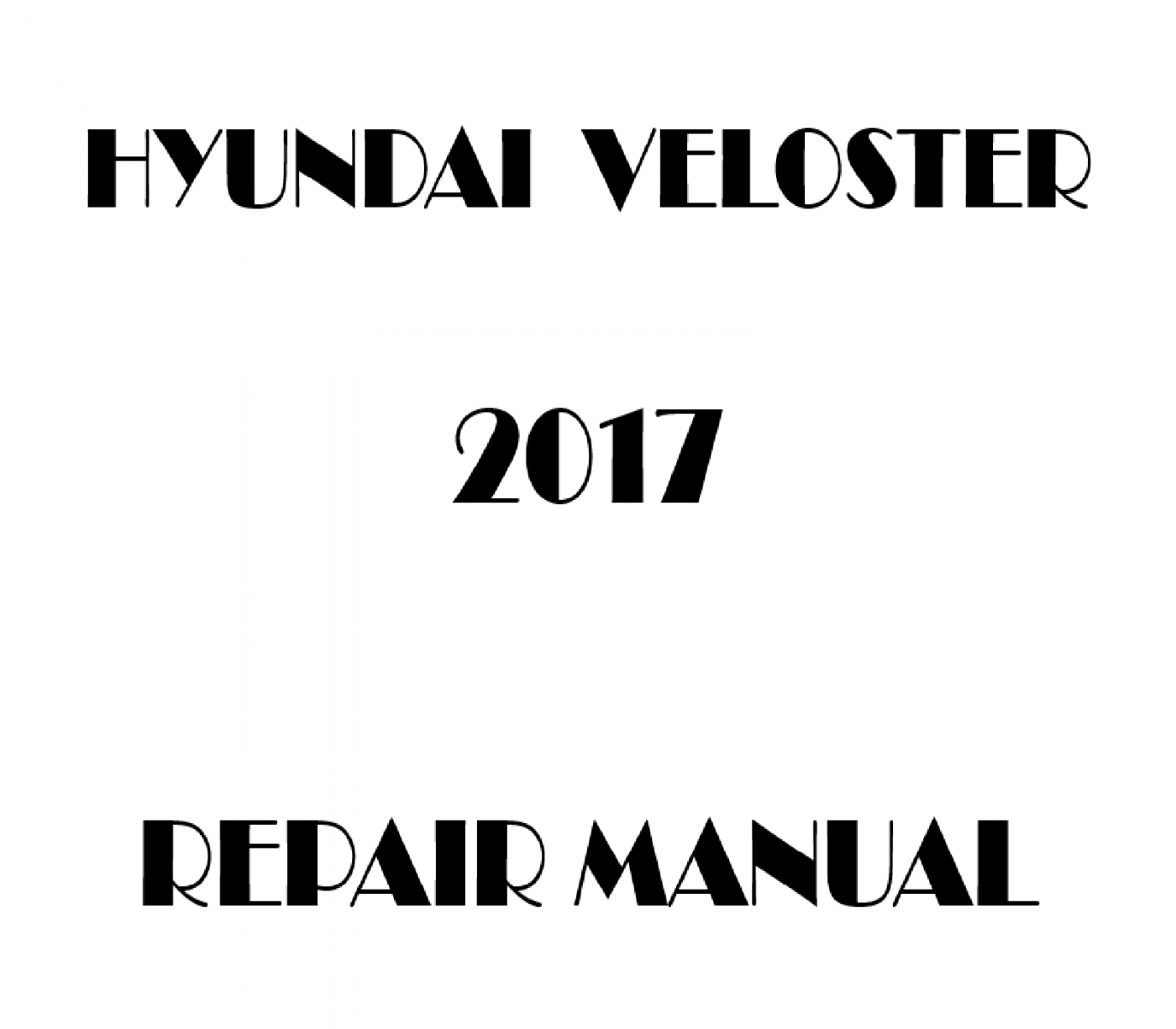 2017 Hyundai Veloster repair manual