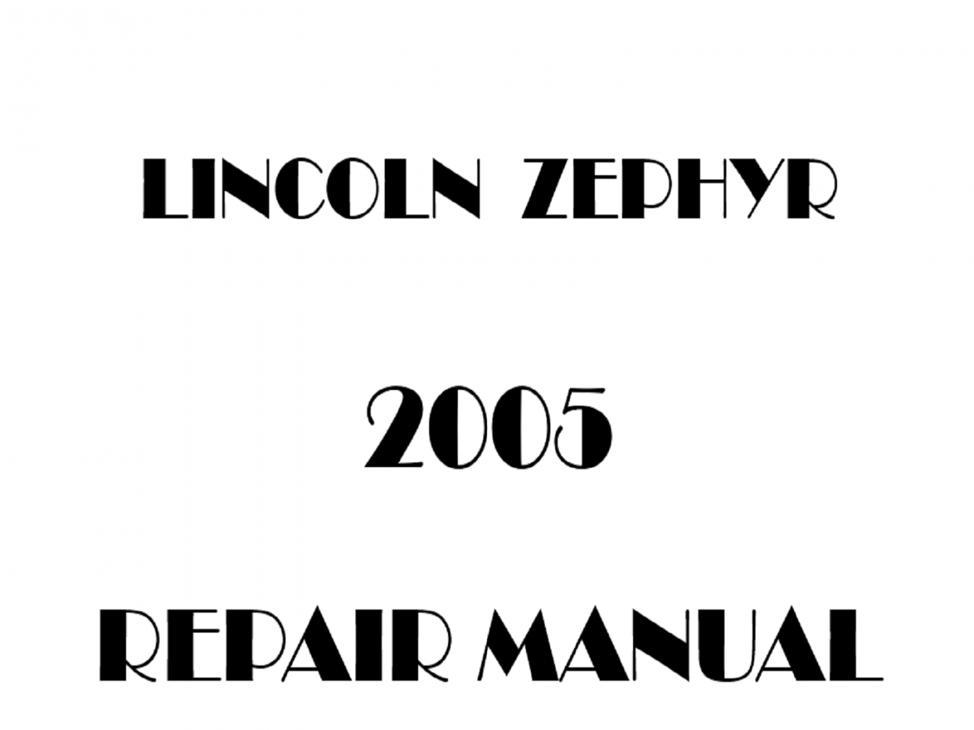 2005 Lincoln Zephyr repair manual