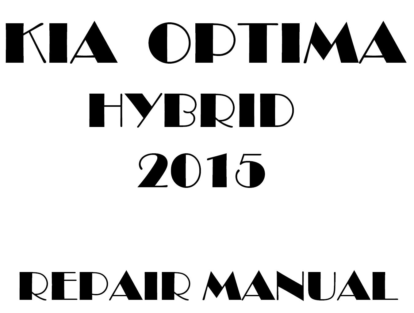 2015 Kia Optima Hybrid repair manual