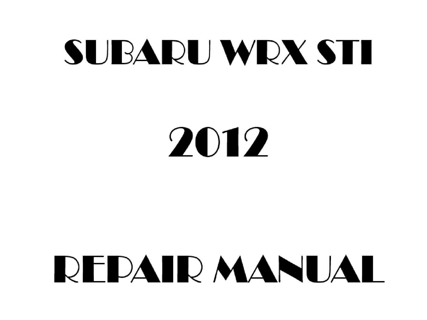 2012 Subaru Impreza WRX STI repair manual
