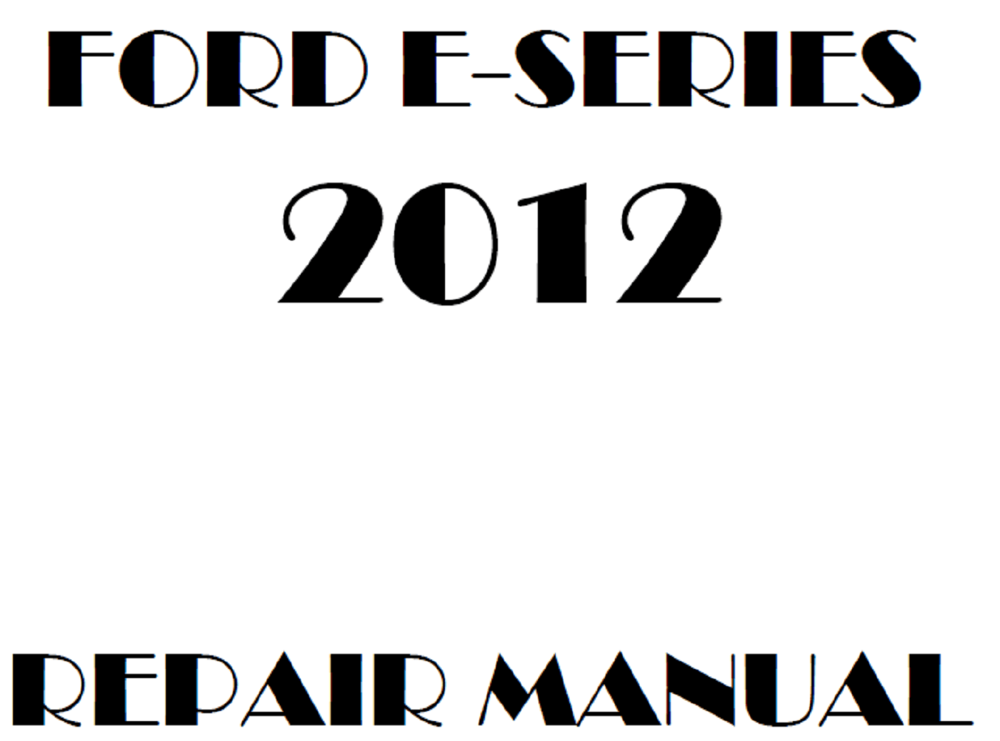 2012 Ford E-Series repair manual