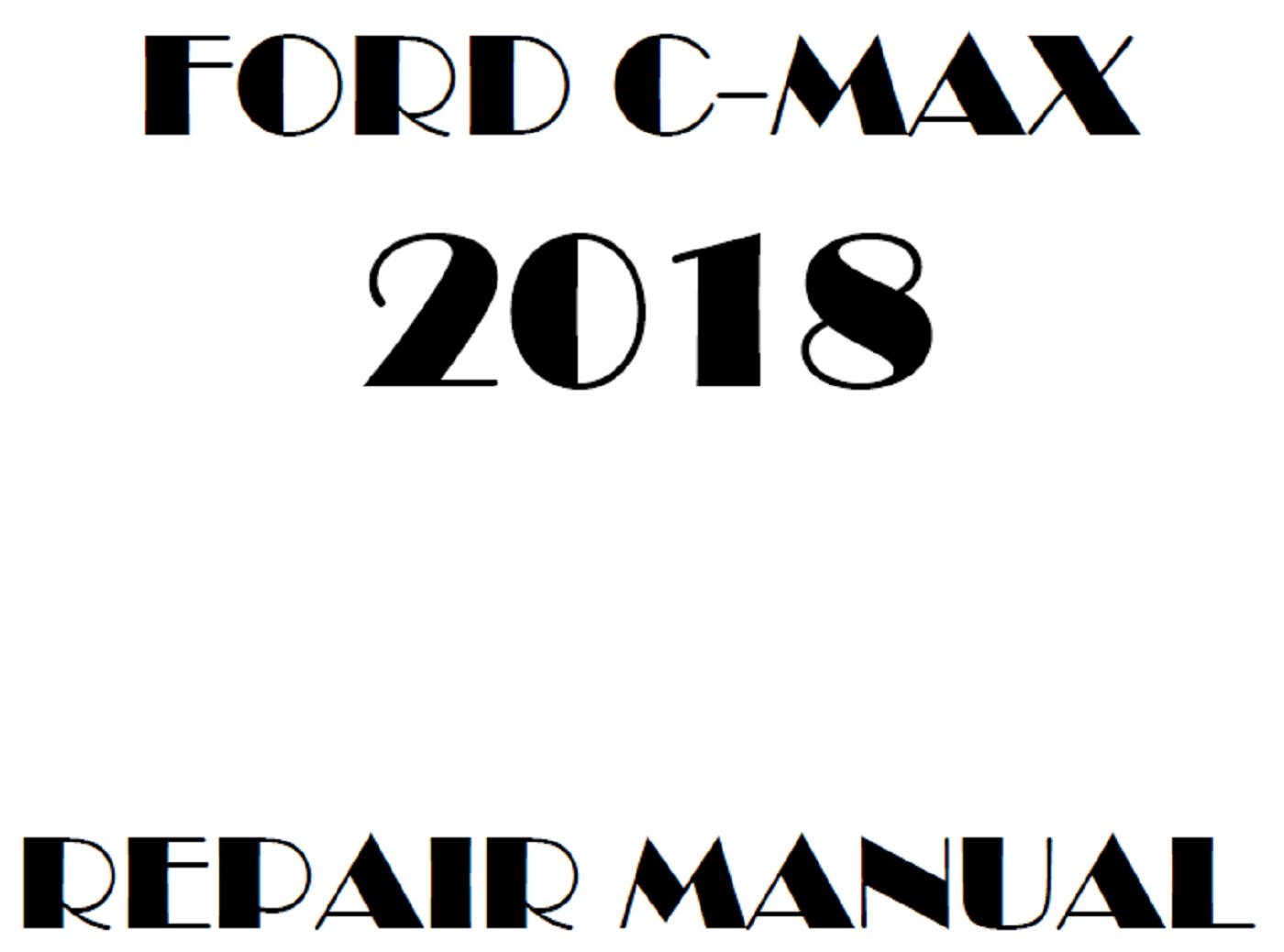 2018 Ford C-Max repair manual