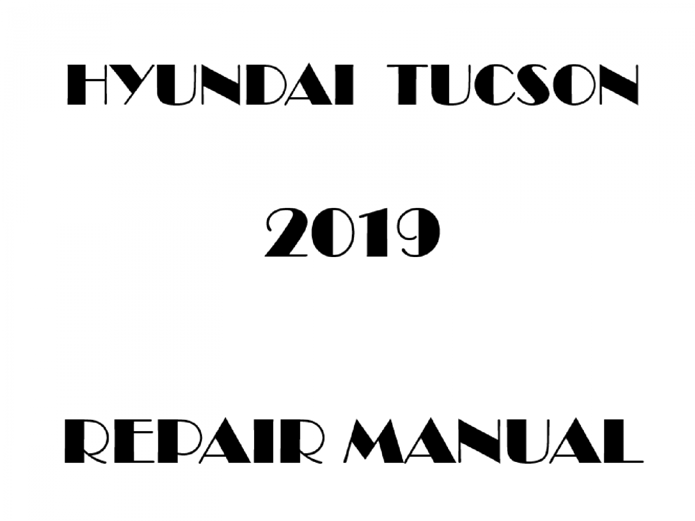 2019 Hyundai Tucson repair manual