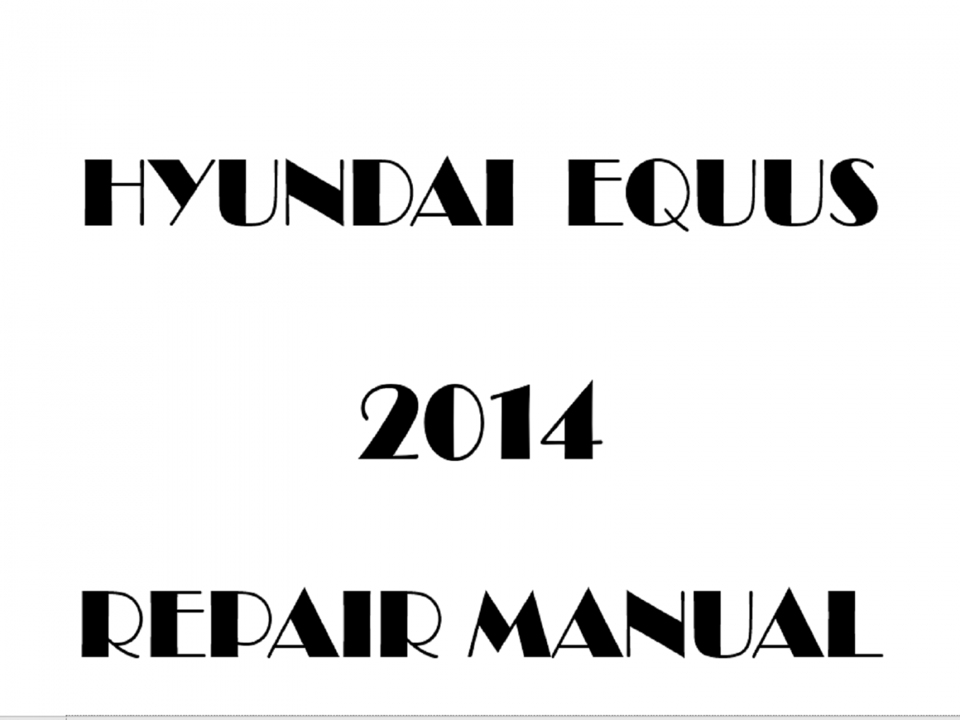 2014 Hyundai Equus repair manual