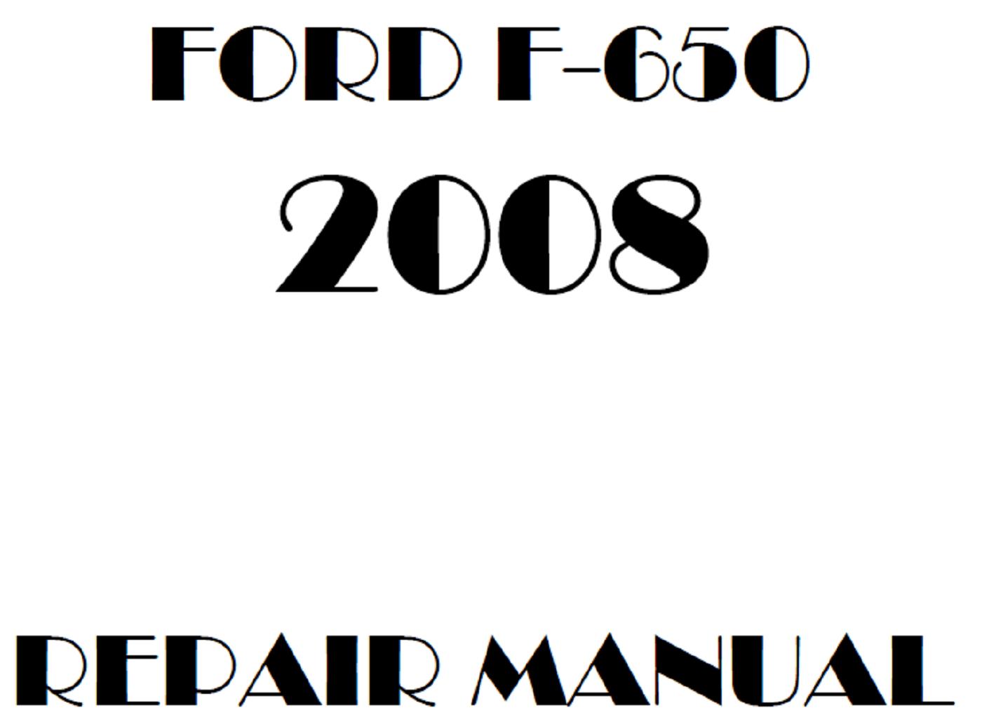 2008 Ford F650 F750 repair manual