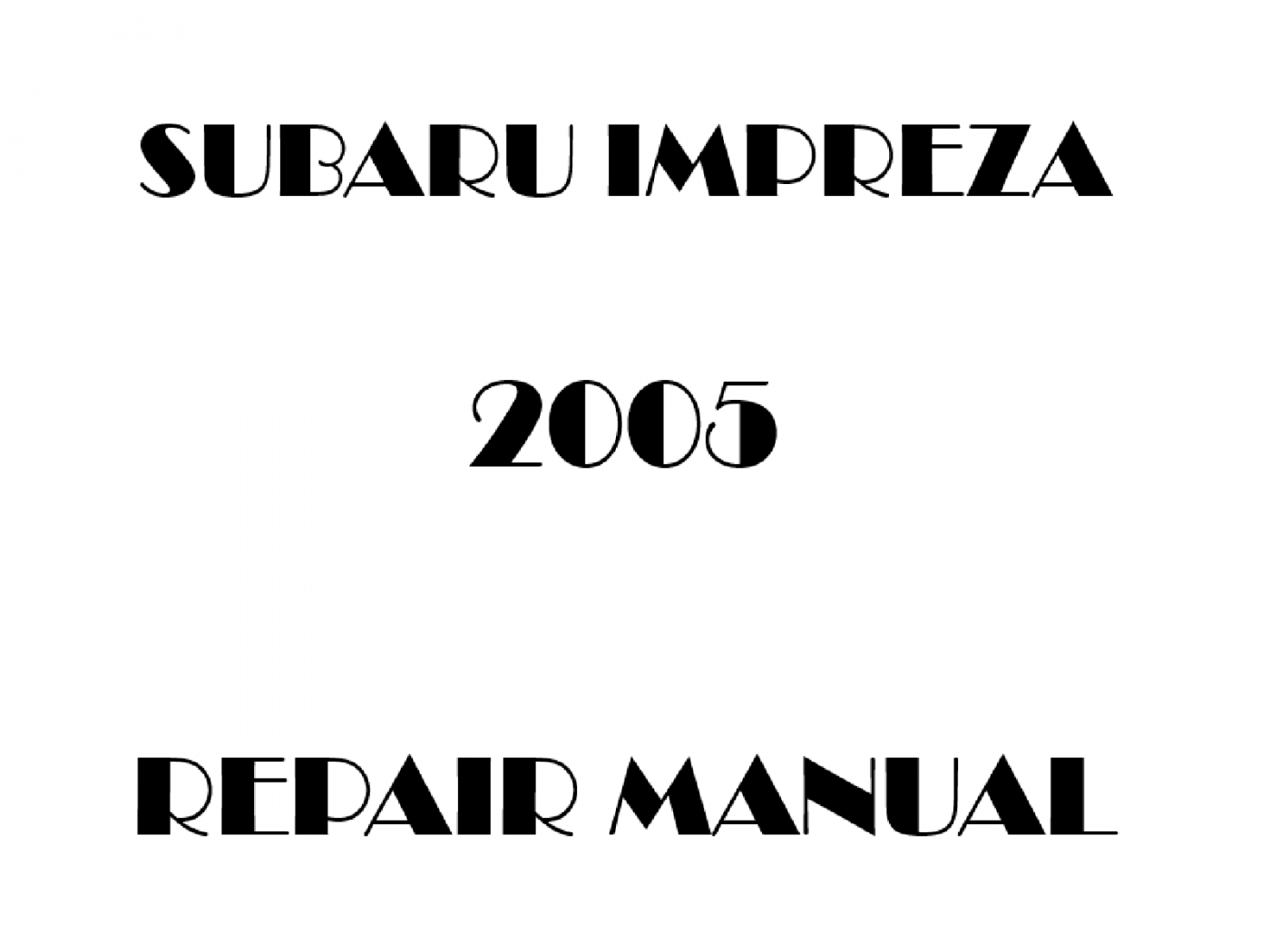 2005 Subaru Impreza repair manual