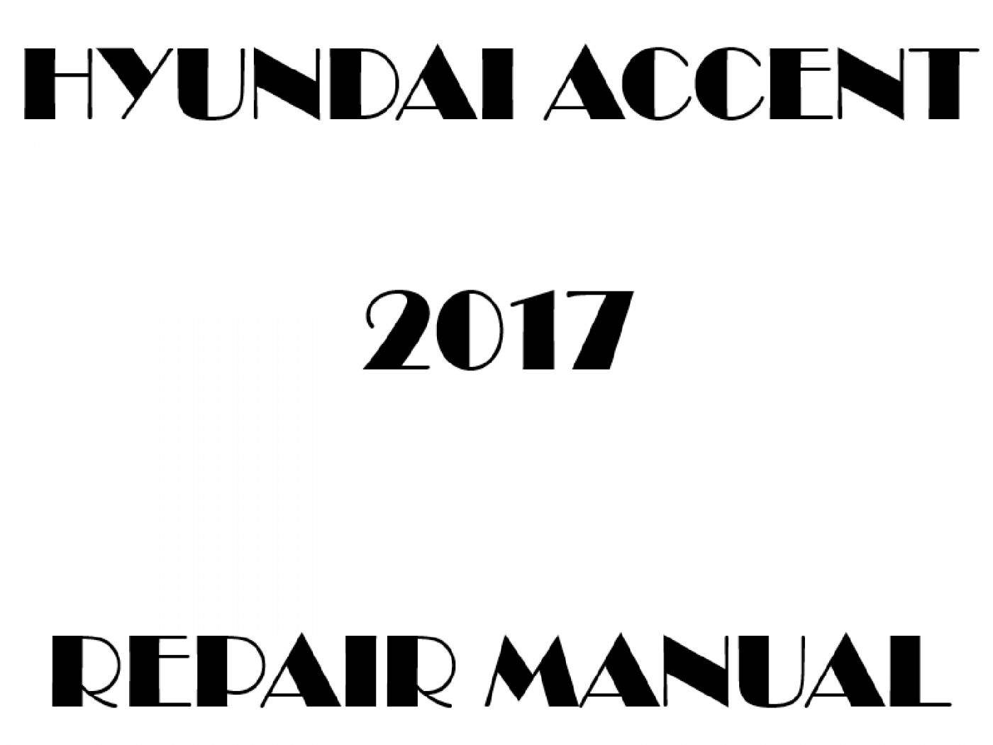2017 Hyundai Accent repair manual