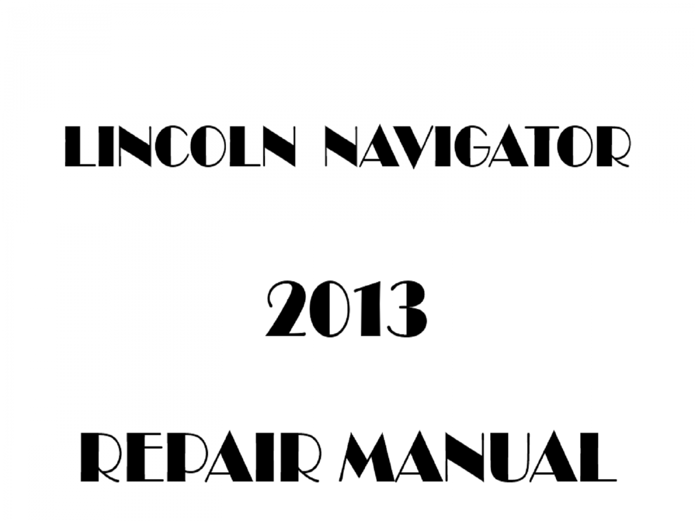 2013 Lincoln Navigator repair manual