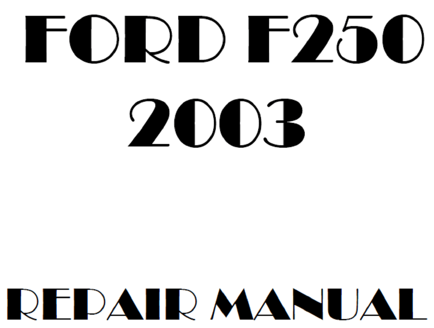 2003 Ford F250 F350 F450 F550 repair manual