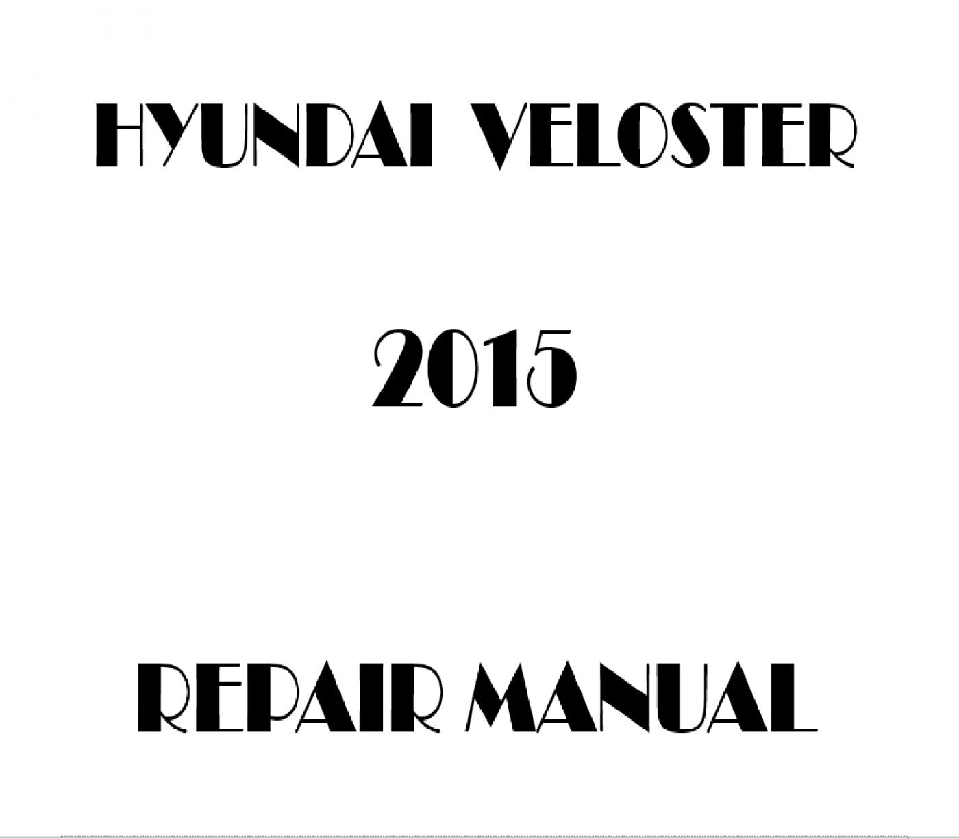 2015 Hyundai Veloster repair manual