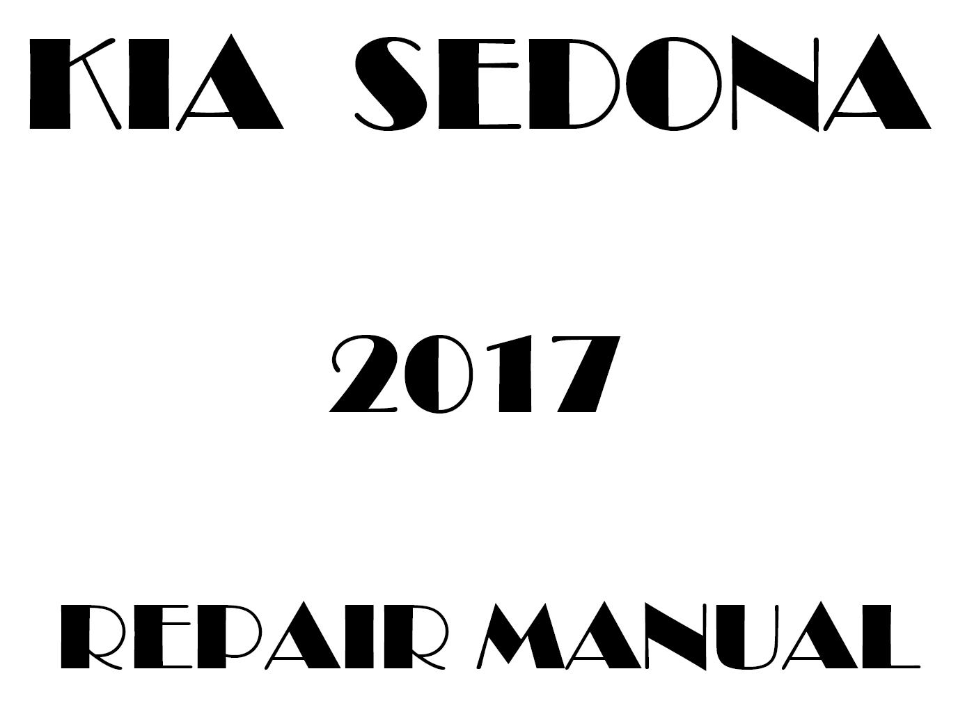 2017 Kia Sedona repair manual