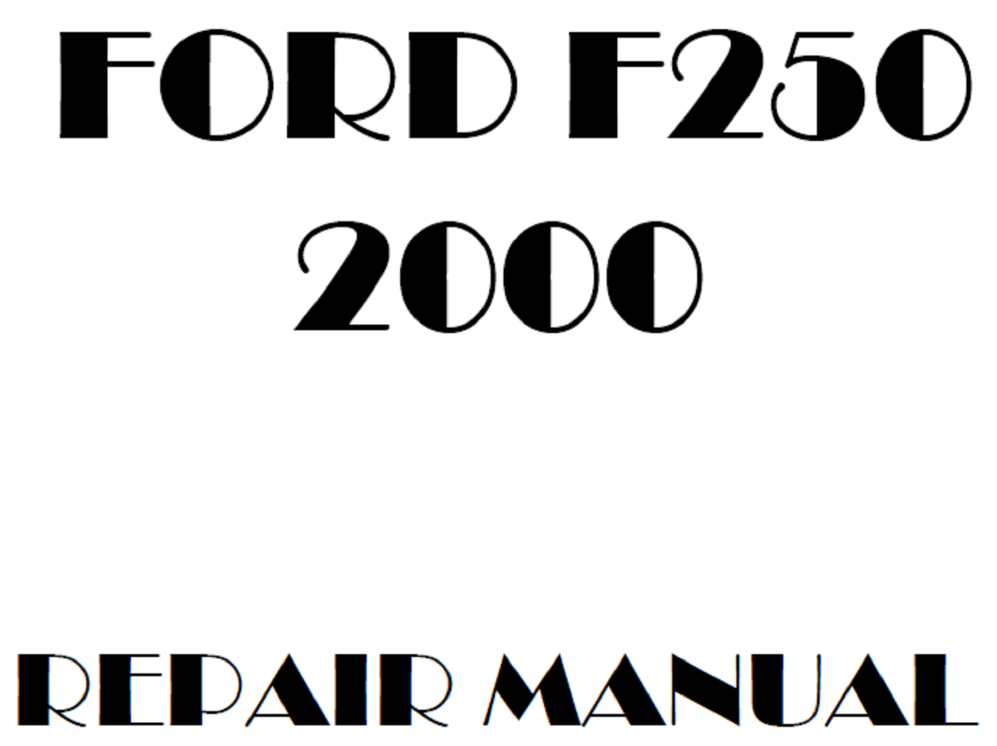 2000 Ford F250 F350 F450 F550 repair manual