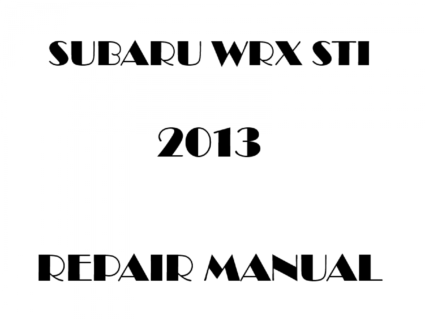 2013 Subaru Impreza WRX STI repair manual