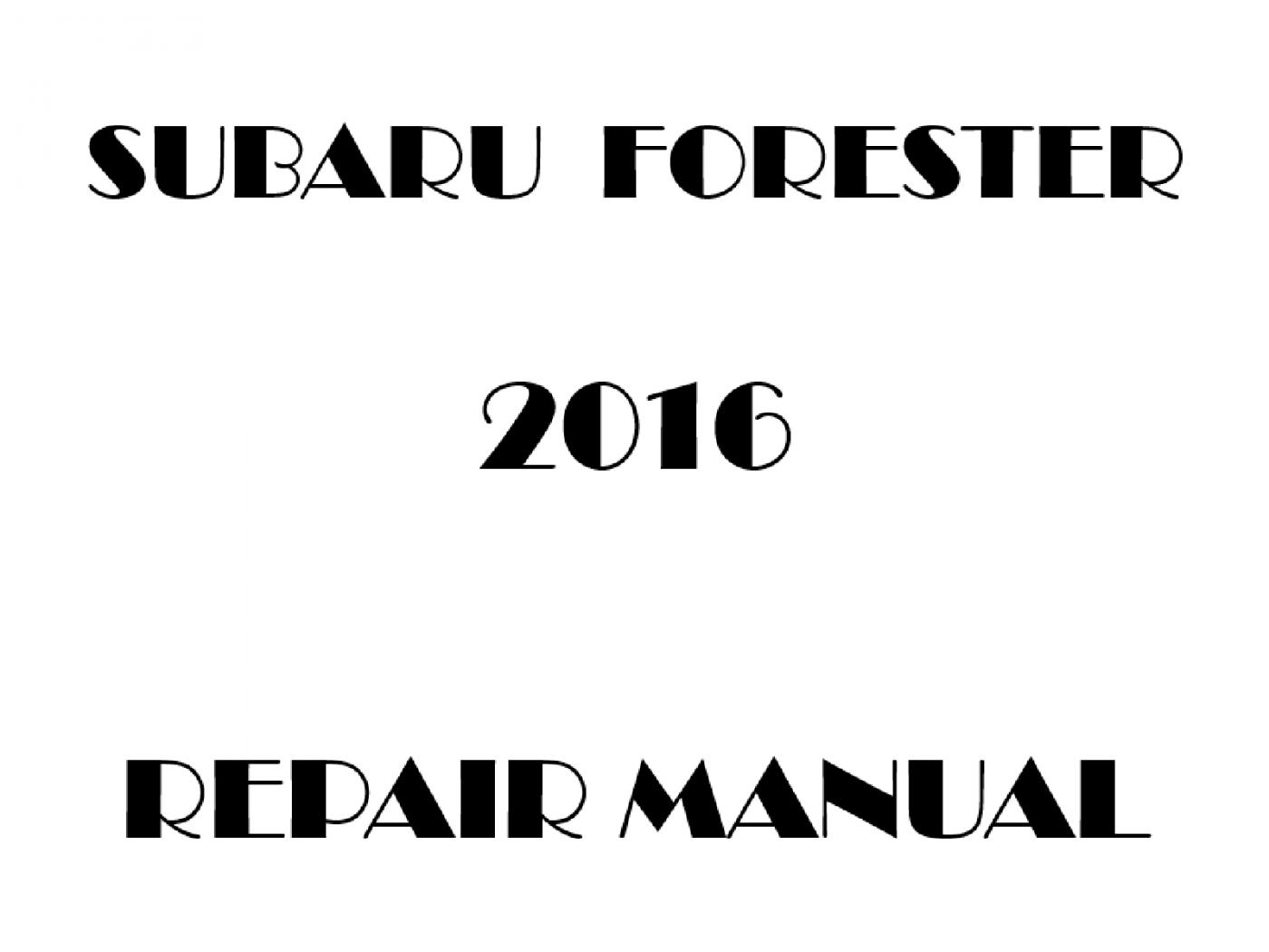 2016 Subaru Forester repair manual