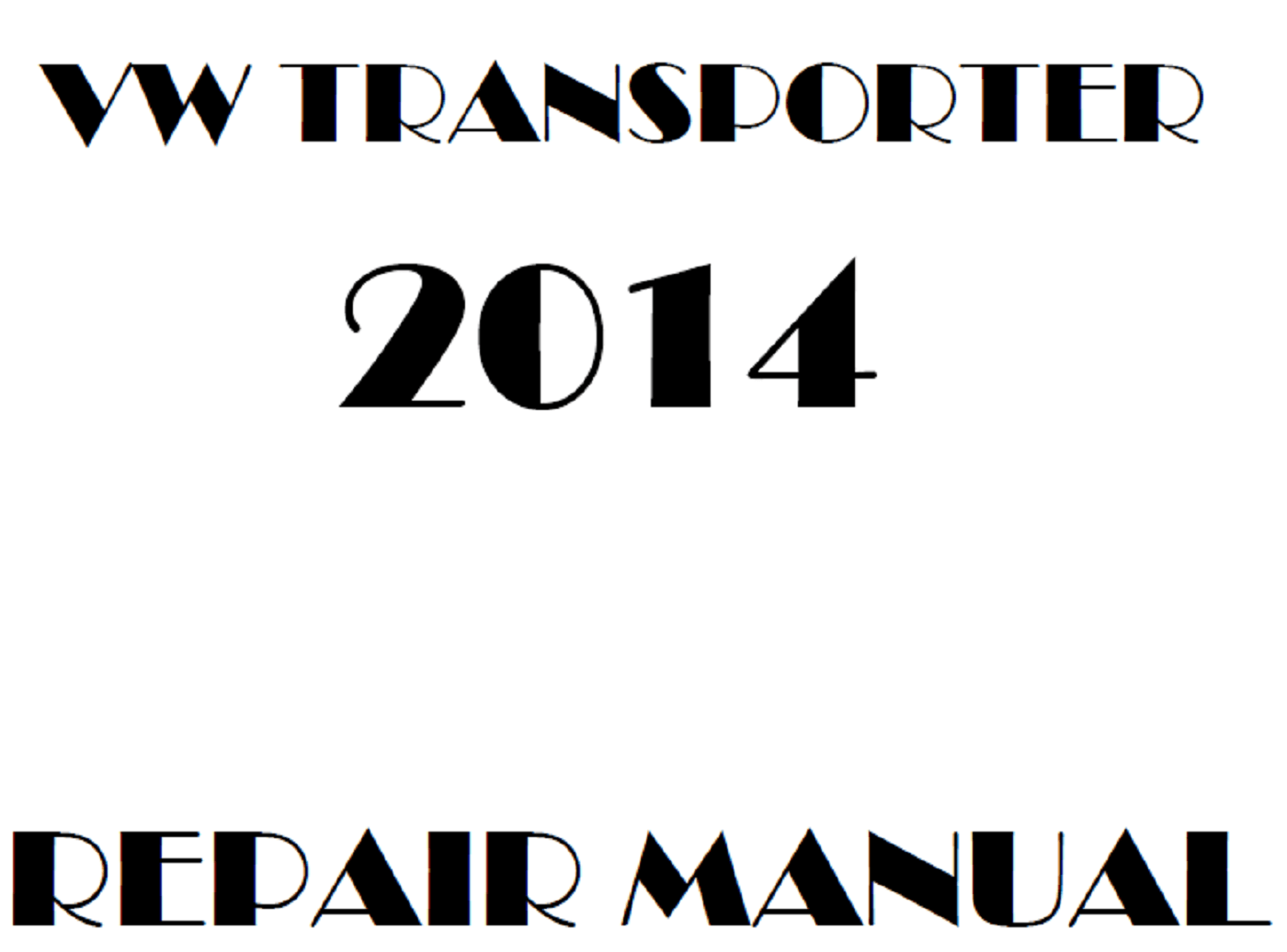 2014 Volkswagen Transporter repair manual