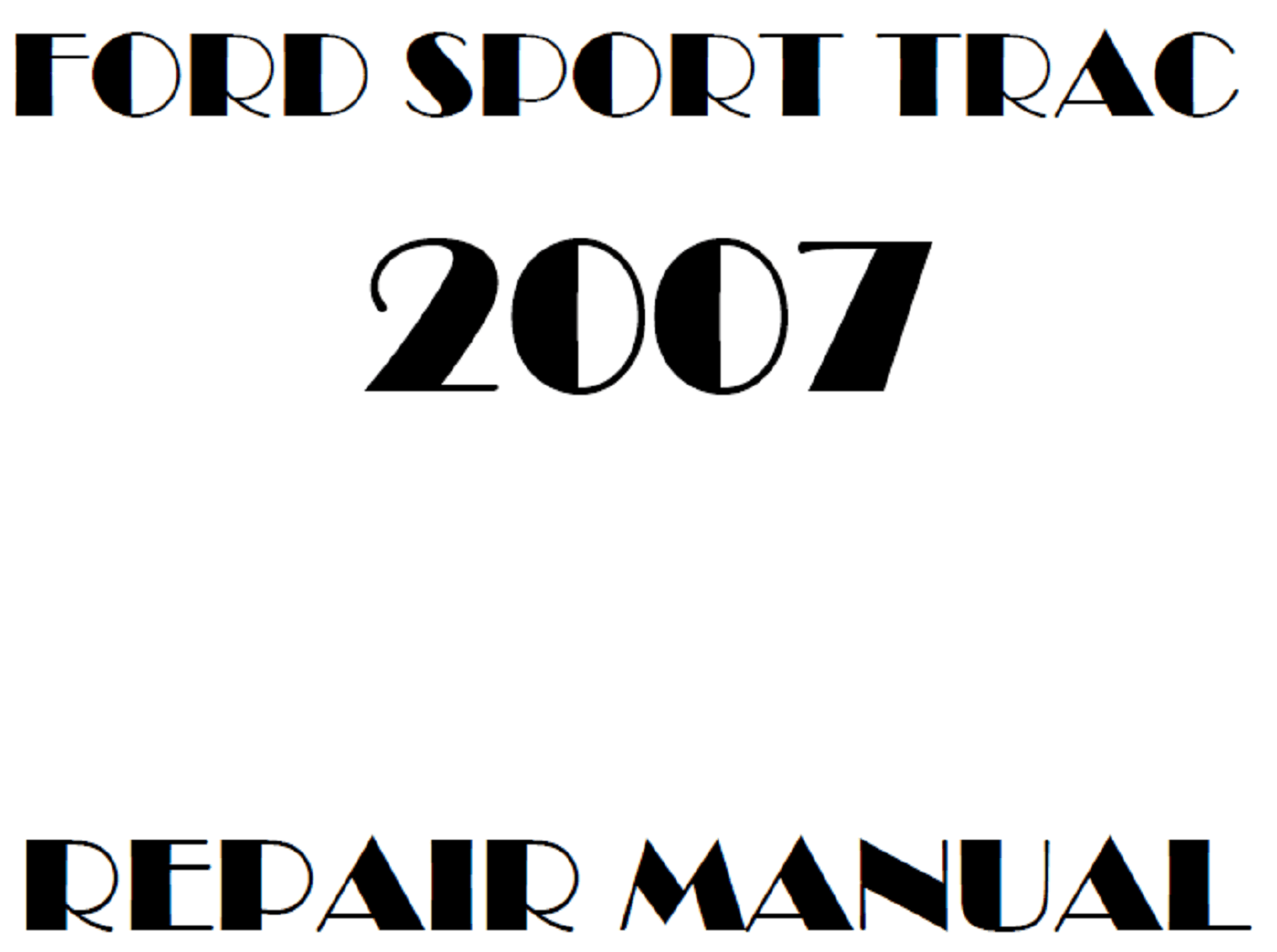 2007 Ford Explorer Sport Trac repair manual