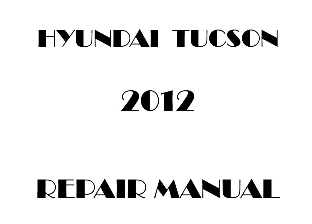 2012 Hyundai Tucson repair manual