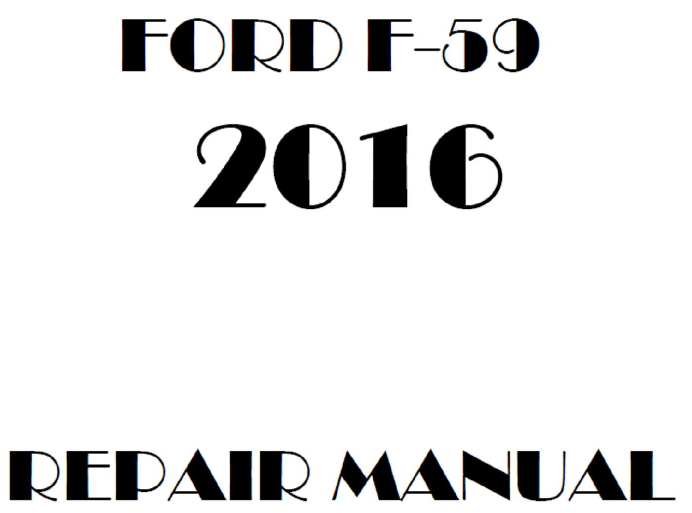 2016 Ford F59 repair manual