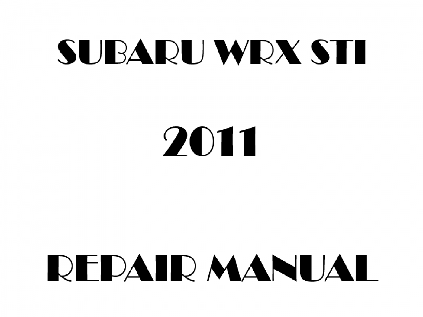 2011 Subaru Impreza WRX STI repair manual