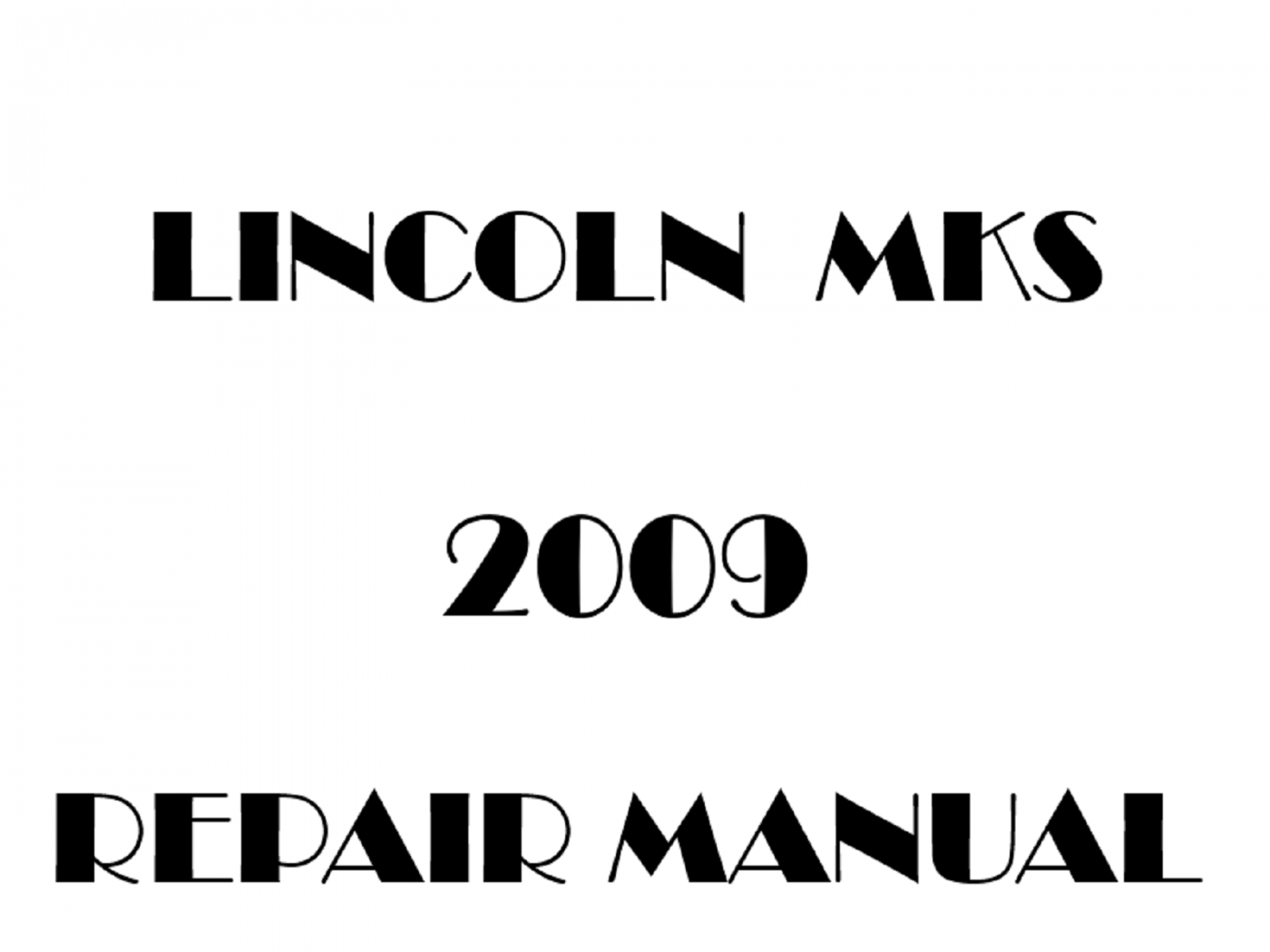 2009 Lincoln MKS repair manual
