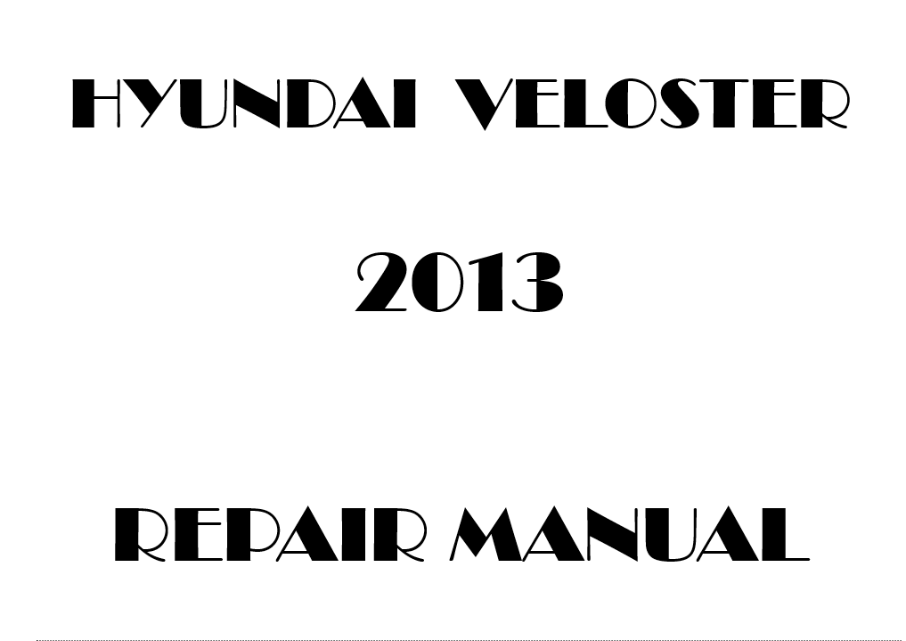 2013 Hyundai Veloster repair manual