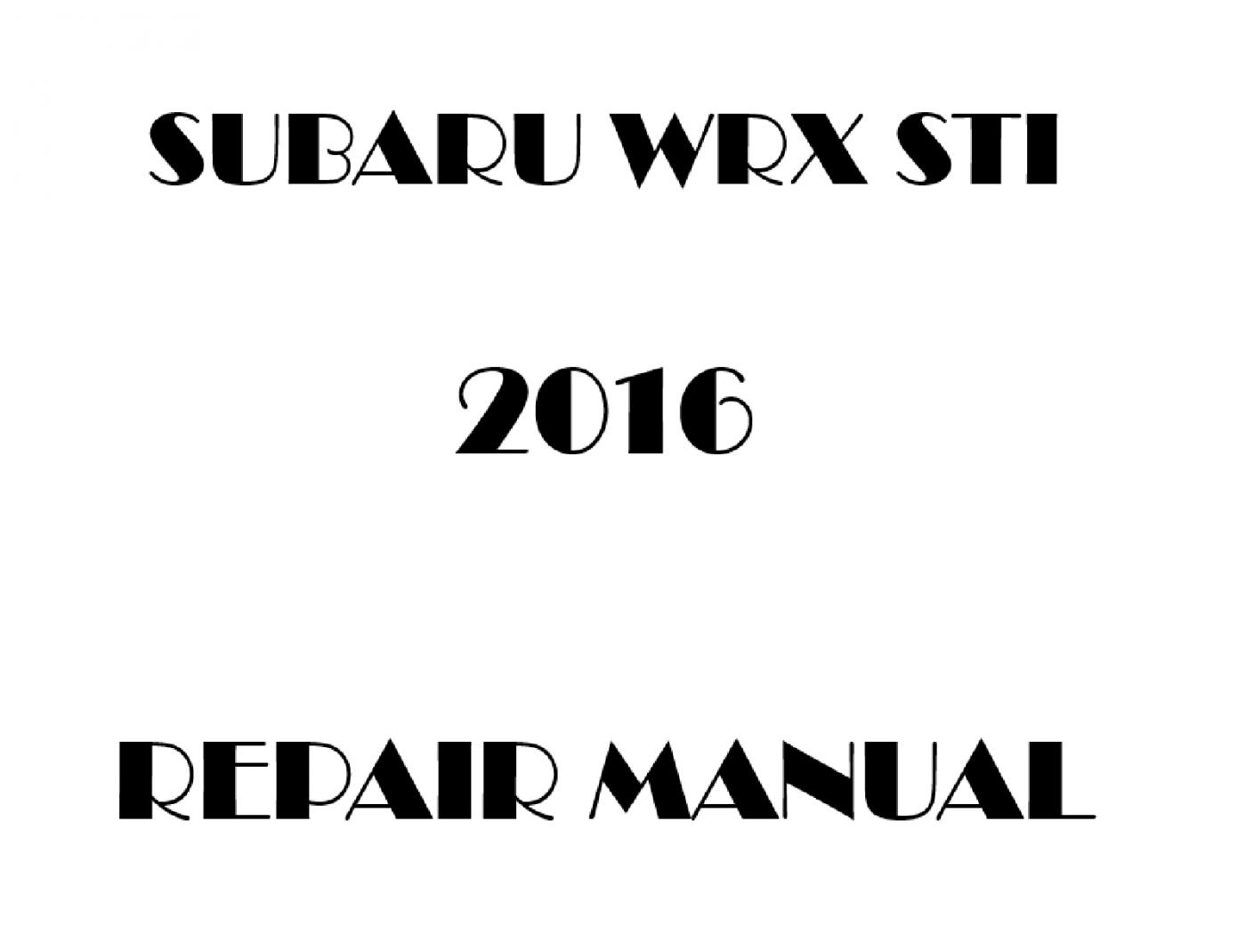2016 Subaru Impreza WRX STI repair manual