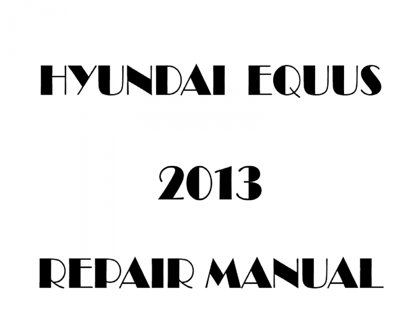 2013 Hyundai Equus repair manual