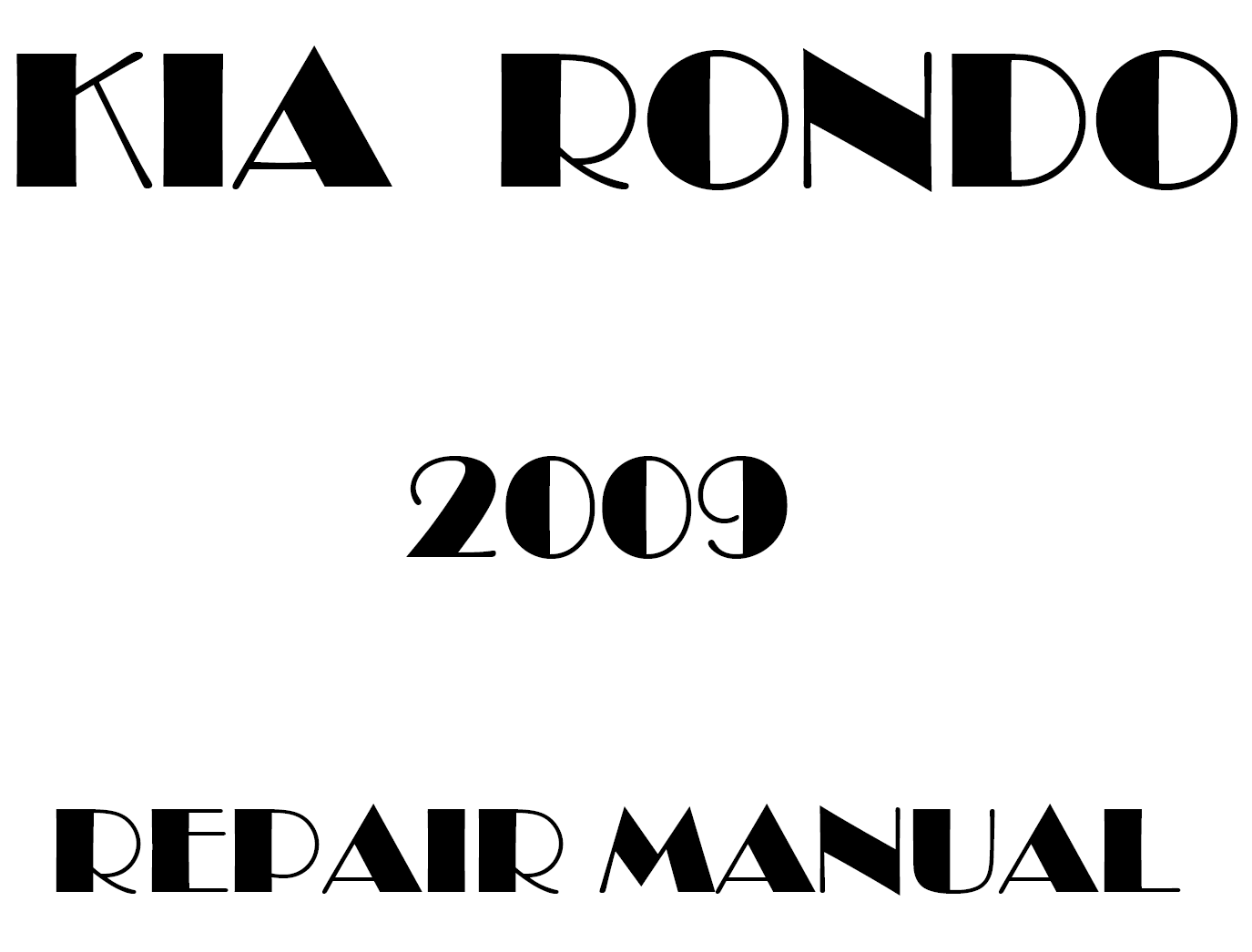 2009 Kia Rondo repair manual