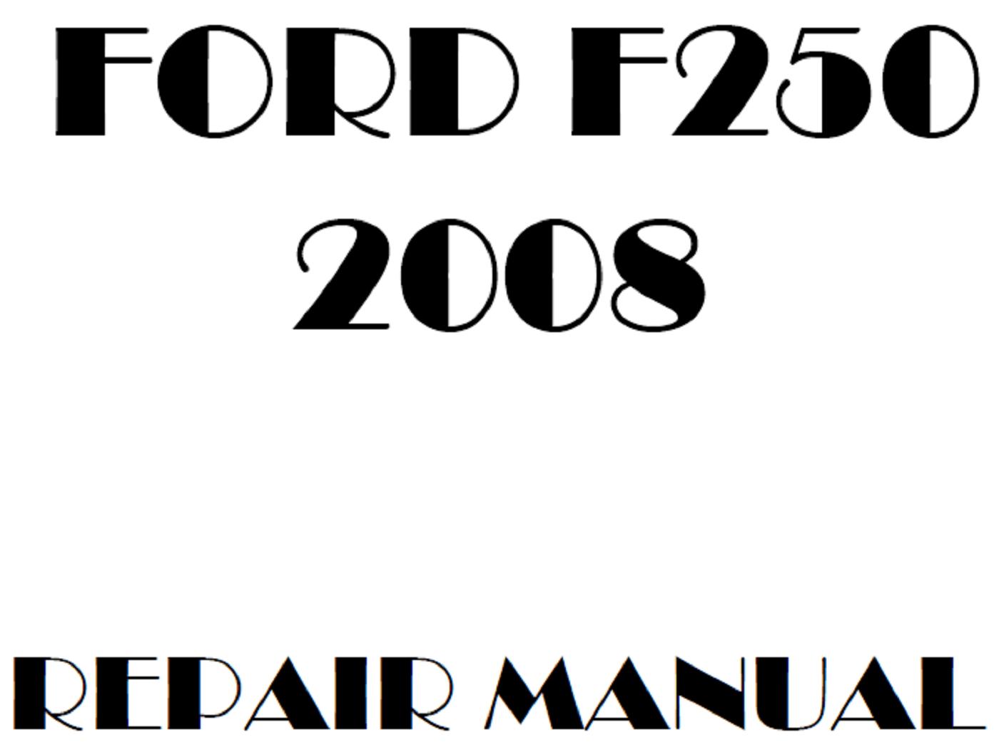2008 Ford F250 F350 F450 F550 repair manual