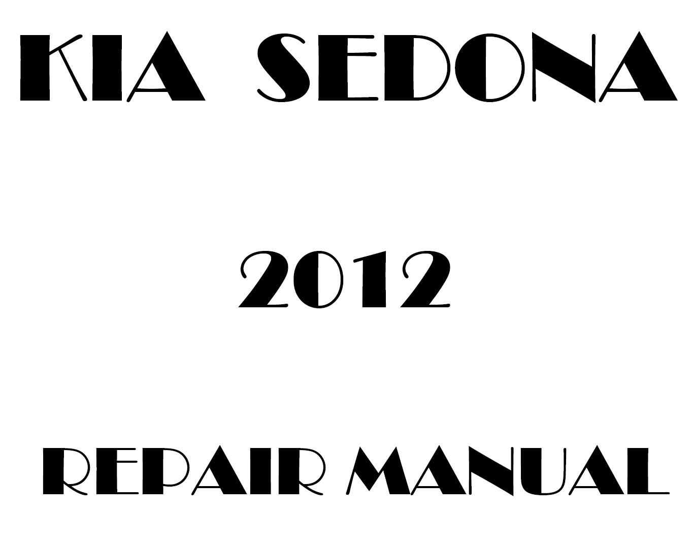 2012 Kia Sedona repair manual