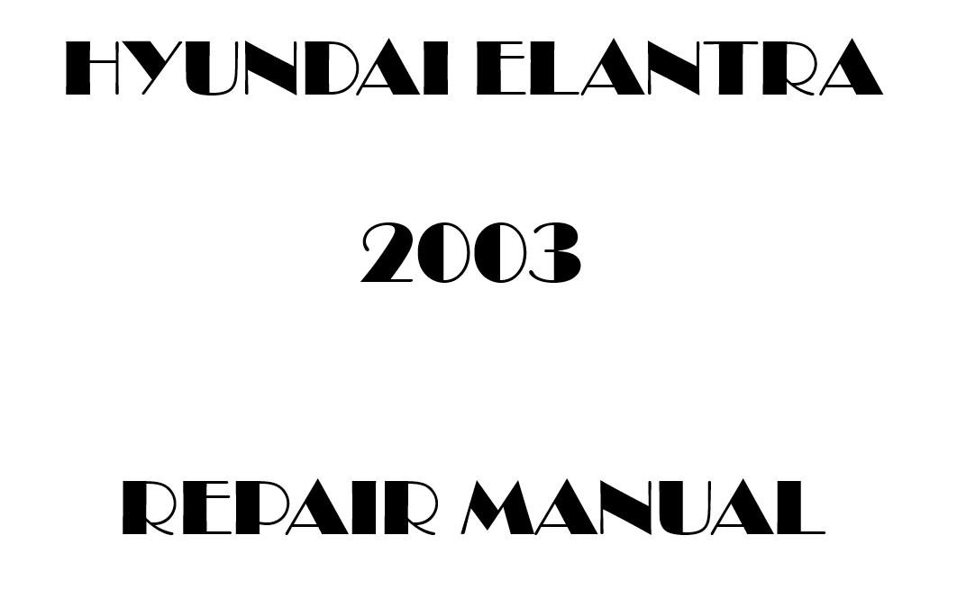 2003 Hyundai Elantra repair manual