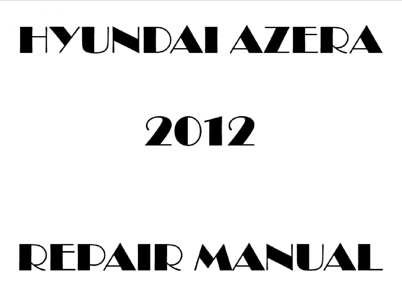 2012 Hyundai Azera repair manual