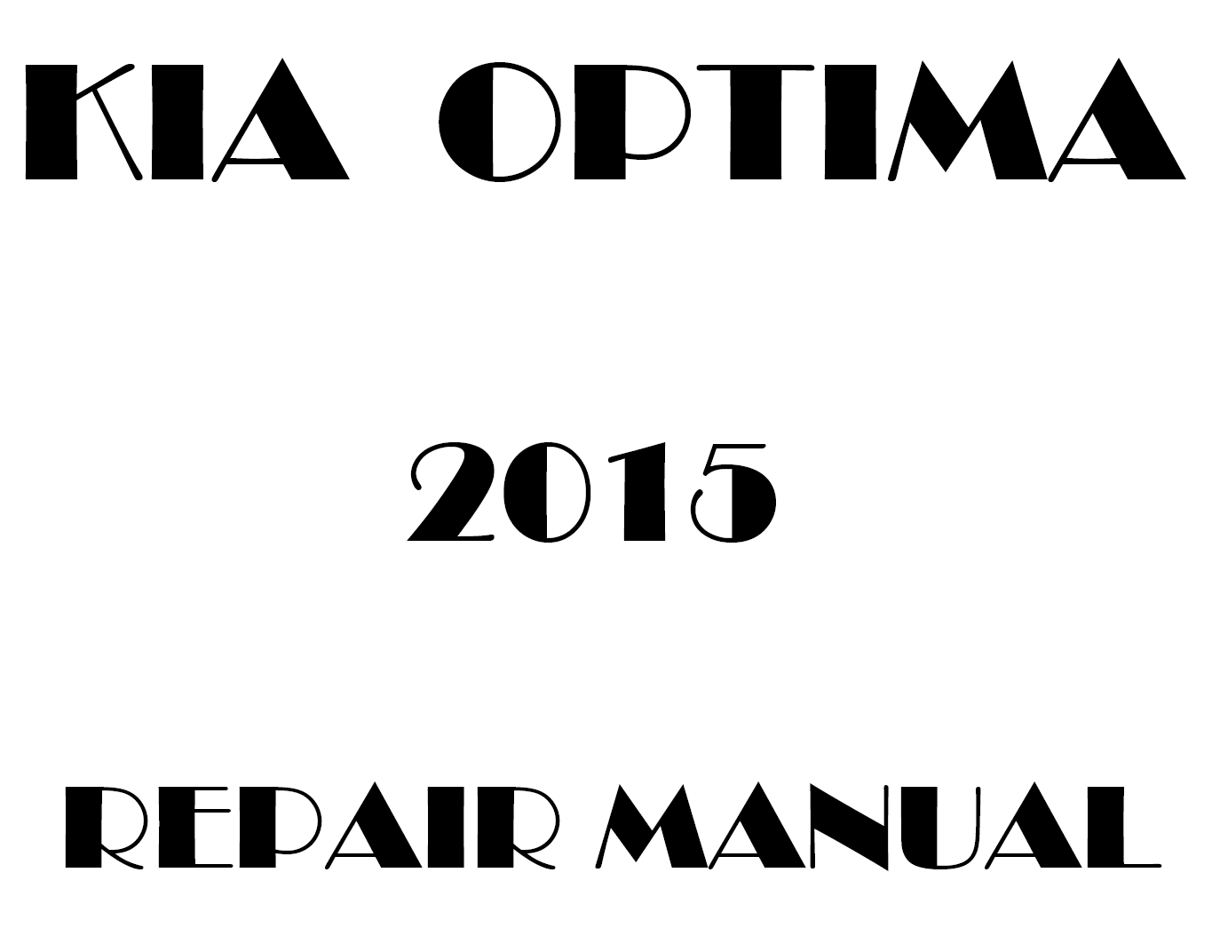 2015 Kia Optima repair manual