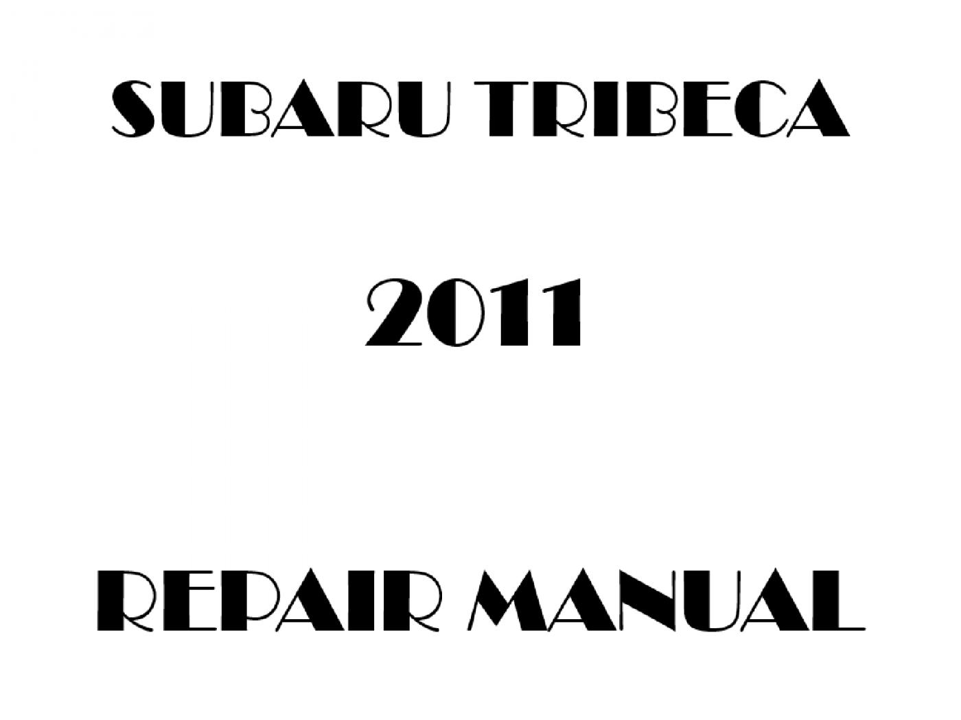2011 Subaru Tribeca repair manual