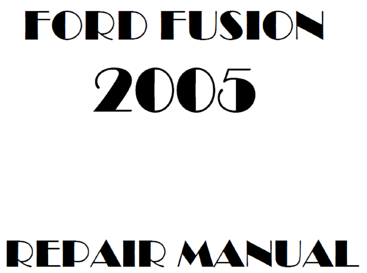 2005 Ford Fusion repair manual