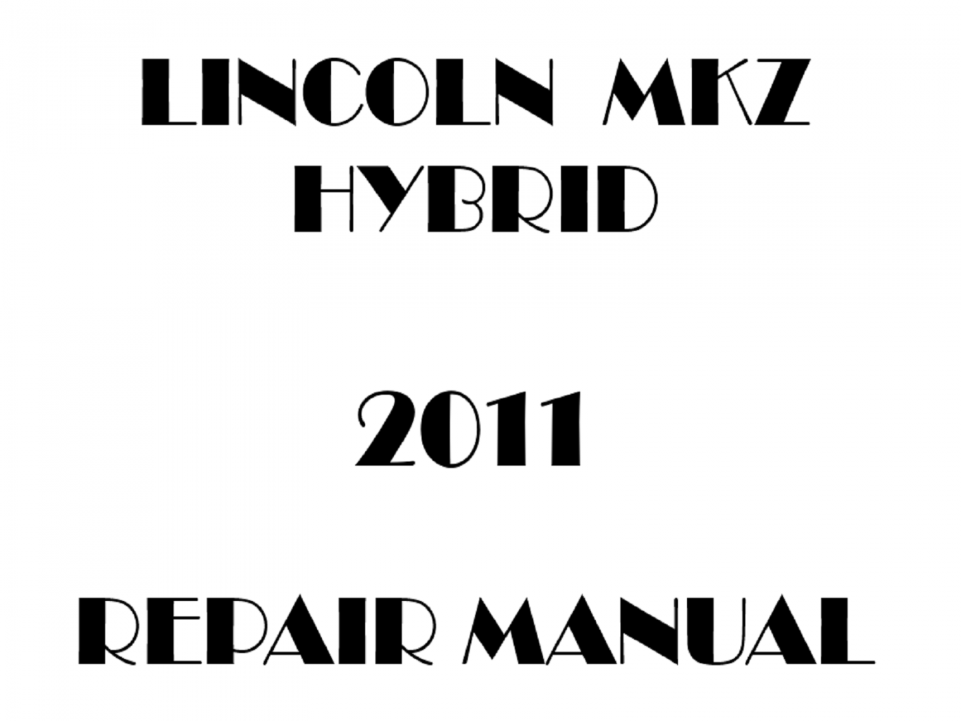 2011 Lincoln MKZ Hybrid repair manual
