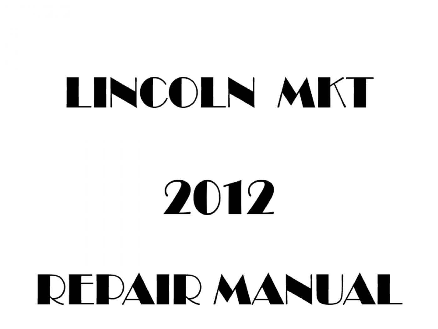 2012 Lincoln MKT repair manual