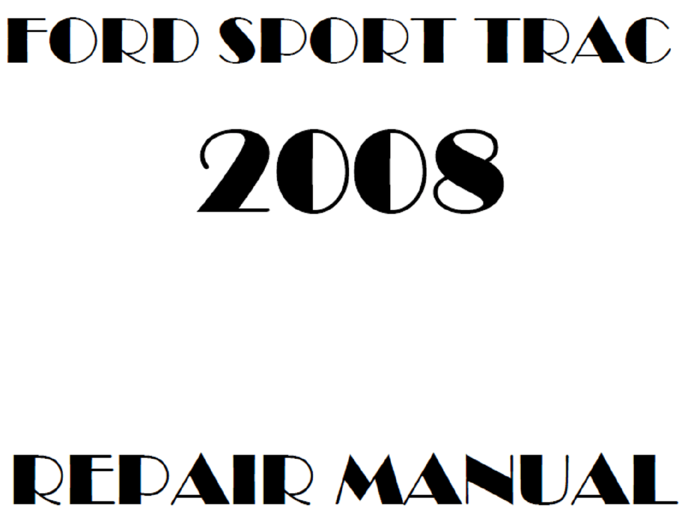 2008 Ford Explorer Sport Trac repair manual