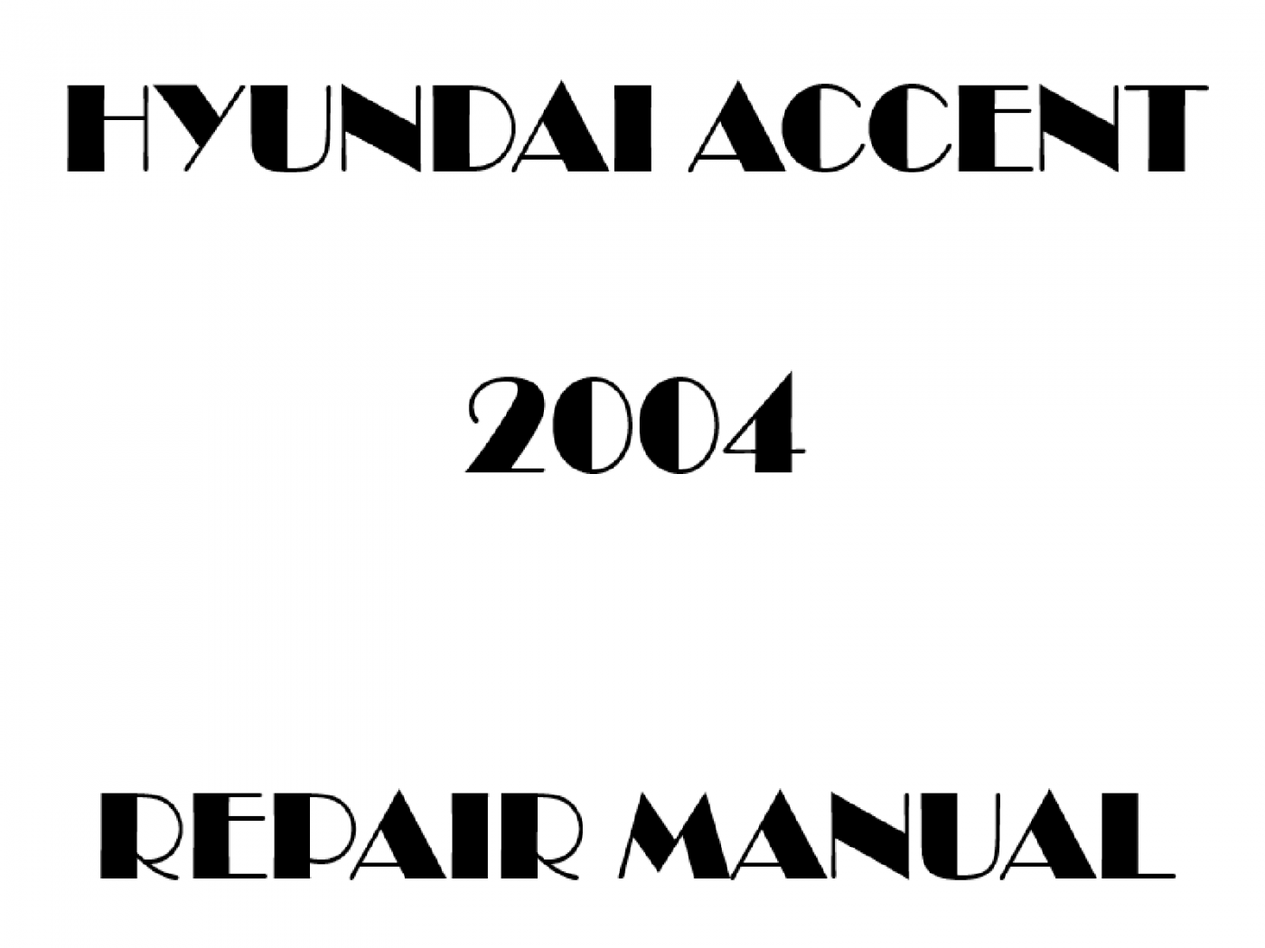 2004 Hyundai Accent repair manual