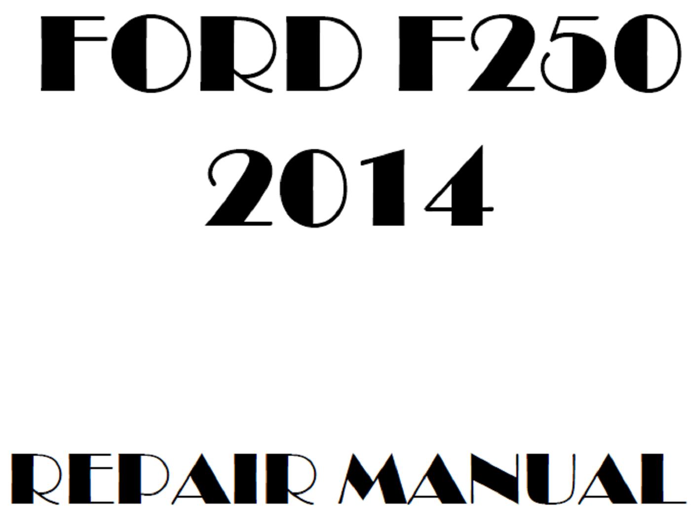 2014 Ford F250 F350 F450 F550 repair manual