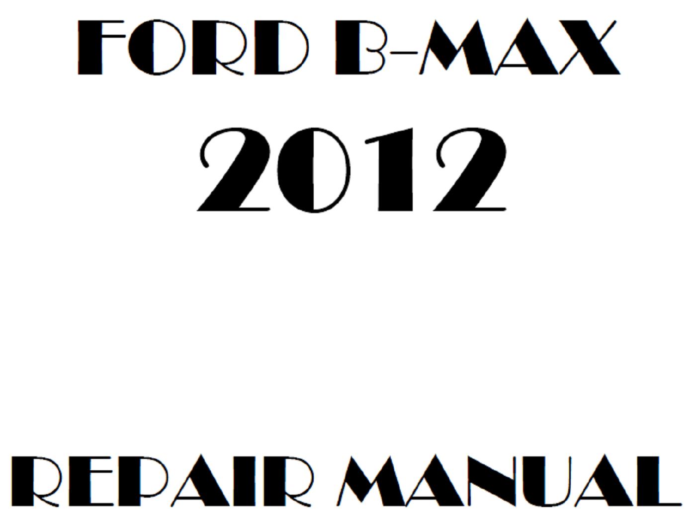 2012 Ford B-Max repair manual
