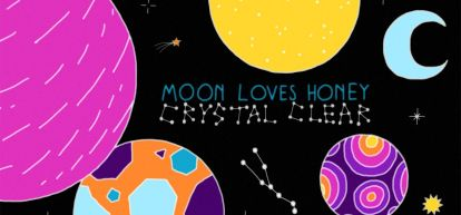 Moon Loves Honey – Crystal Clear